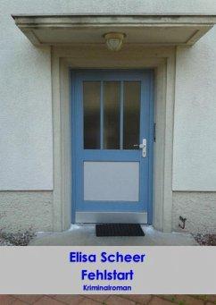 Fehlstart (eBook, ePUB) - Scheer, Elisa