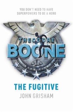 Theodore Boone: The Fugitive - Grisham, John