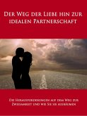 Der Weg der Liebe hin zur idealen Partnerschaft (eBook, ePUB)