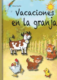 Vacaciones en la granja - Kaufer, Silvia