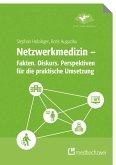 Netzwerkmedizin - Fakten. Diskurs. Perspektiven für die praktische Umsetzung (eBook, ePUB)