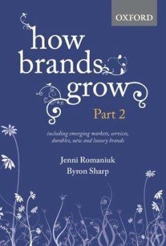 How Brands Grow: Part 2 - Romaniuk, Jenni; Sharp, Byron