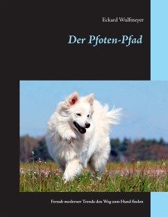 Der Pfoten-Pfad - Wulfmeyer, Eckard