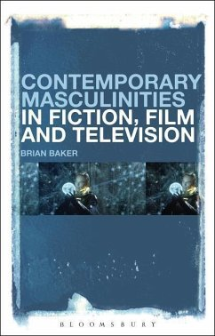 Contemporary Masculinities in Fiction, Film and Television - Baker, Brian