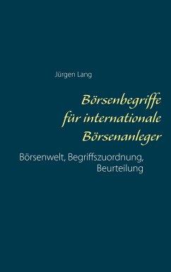 Börsenbegriffe für internationale Börsenanleger - Lang, Jürgen