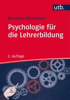 Psychologie für die Lehrerbildung - Wisniewski, Benedikt