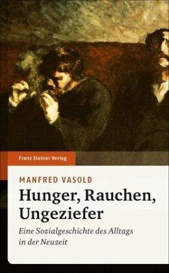 Hunger, Rauchen, Ungeziefer - Vasold, Manfred