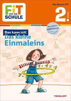 Fit für die Schule: Das kann ich! Das kleine Einmaleins. 2. Klasse