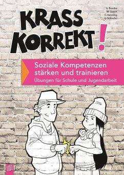 Krass korrekt! Soziale Kompetenzen stärken und trainieren - Bomba, Ulrich; Gesch, Manfred; Kersting, Christiane; Schafel, Uwe