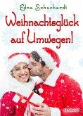 Weihnachtsglück auf Umwegen! Weihnachtsroman (eBook, ePUB)