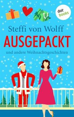 Ausgepackt (eBook, ePUB) - Wolff, Steffi von