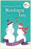 Mistelzweigtanz (eBook, ePUB)