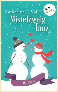 Mistelzweigtanz (eBook, ePUB) - Volk, Katharina E.