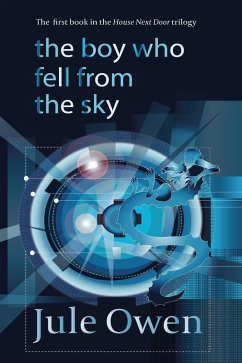 The Boy Who Fell from the Sky (The House Next Door, #1) (eBook, ePUB) - Owen, Jule