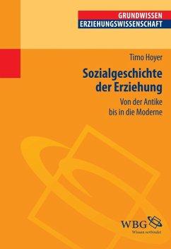 Sozialgeschichte der Erziehung (eBook, PDF) - Hoyer, Timo