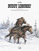 Ein beschwerlicher Weg / Buddy Longway Gesamtausgabe Bd.4