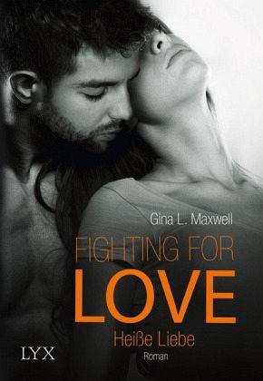 Buch-Reihe Fighting for Love von Gina L. Maxwell