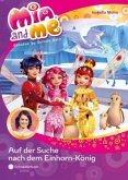 Auf der Suche nach dem Einhorn-König / Mia and me Bd.23