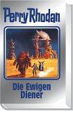 Die Ewigen Diener / Perry Rhodan - Silberband Bd.133