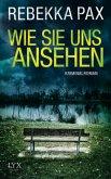 Wie sie uns ansehen / Cornelia Arents Bd.3
