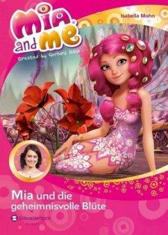 Mia und die geheimnisvolle Blüte / Mia and me B...