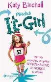 Wie ich versuchte, die größte Sportskanone der Schule zu werden / Plötzlich It-Girl Bd.2