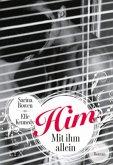Him - Mit ihm allein / Him Bd.1