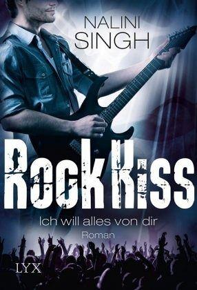 Ich will alles von dir / Rock Kiss Bd.3 - Singh, Nalini