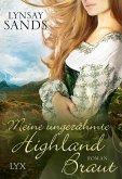 Meine ungezähmte Highland-Braut / Highlander Bd.3