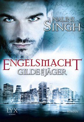 Engelsmacht / Gilde der Jäger Bd.8 - Singh, Nalini