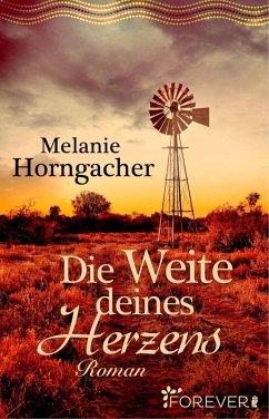 Die Weite deines Herzens (eBook, ePUB) - Horngacher, Melanie