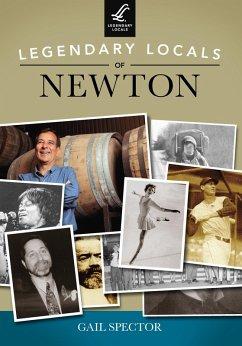 Legendary Locals of Newton (eBook, ePUB) - Spector, Gail