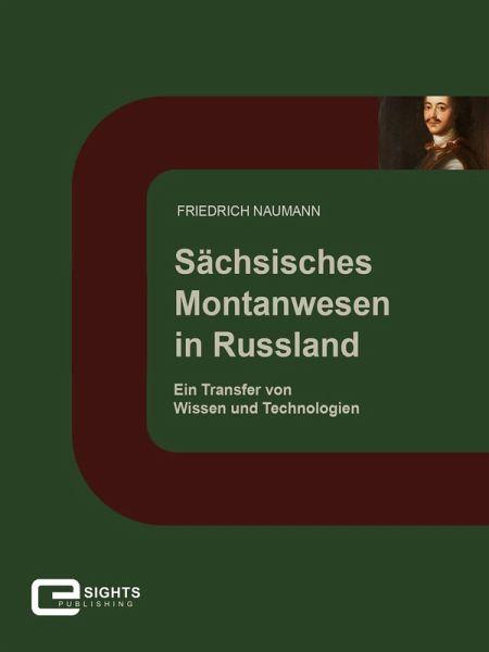 Sächsisches Montanwesen in Russland (eBook, ePUB) - Naumann, Friedrich