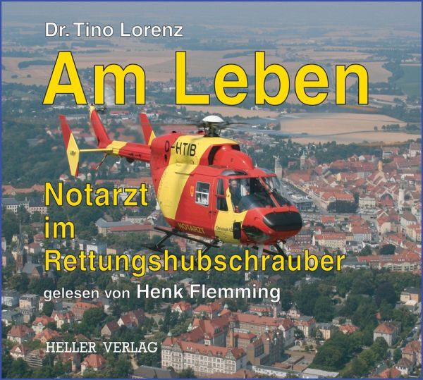 Am Leben - Notarzt im Rettungshubschrauber (MP3-Download) - Lorenz, Tino