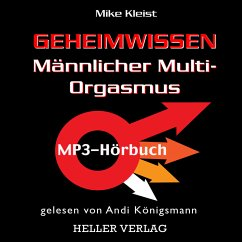 Geheimwissen Männlicher Multi-Orgasmus (MP3-Download) - Kleist, Mike