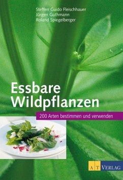 Essbare Wildpflanzen (eBook, ePUB) - Fleischhauer, Steffen Guido; Guthmann, Jürgen; Spiegelberger, Roland