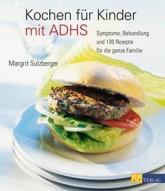 Kochen für Kinder mit ADHS (eBook, ePUB) - Sulzberger, Margrit