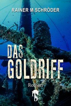 Das Goldriff (eBook, ePUB) - Schröder, Rainer M.