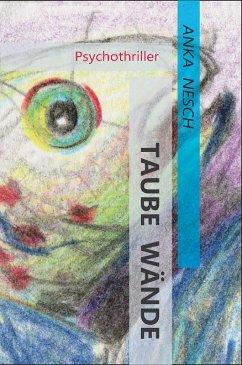 Taube Wände (eBook, ePUB) - Nesch, Anka