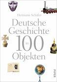 Deutsche Geschichte in 100 Objekten (eBook, ePUB)