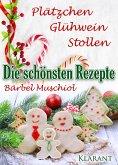 Die schönsten Weihnachtsrezepte: Plätzchen, Glühwein, Stollen. (eBook, ePUB)