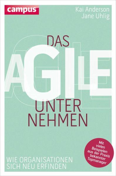 Das agile Unternehmen (eBook, ePUB) - Anderson, Kai; Uhlig, Jane