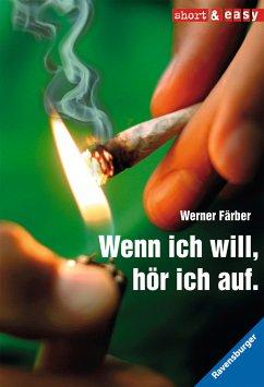 Wenn ich will, hör ich auf. (eBook, ePUB) - Färber, Werner