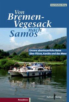Von Bremen-Vegesack nach Samos - Schultze-Marg, Lisa