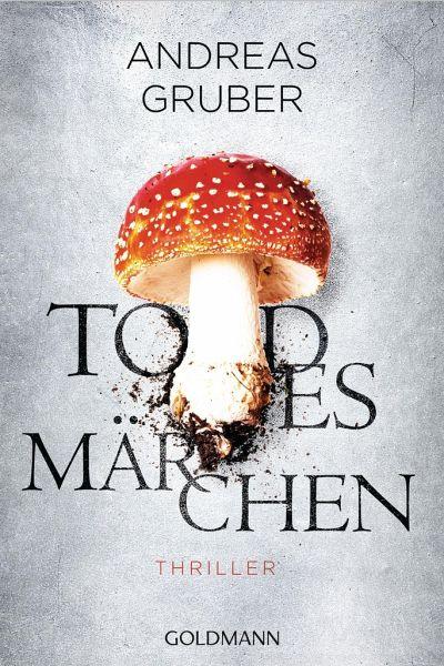 Todesmärchen / Sabine Nemez und Maarten Sneijder Bd.3 - Gruber, Andreas