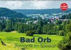 Bad Orb - Romantik im Spessart (Wandkalender 2016 DIN A2 quer)