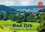Bad Orb - Romantik im Spessart (Tischkalender 2016 DIN A5 quer)