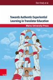 Towards Authentic Experiential Learning in Translator Education (eBook, PDF)