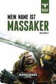 Mein Name ist Massaker / Warhammer 40000 - Die Bestie erwacht Bd.1