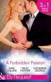 A Forbidden Passion: No Longer Forbidden? / The Man She Loves To Hate / A Wicked Persuasion (Mills & Boon By Request) (eBook, ePUB)